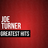 Joe Turner - Joe Turner Greatest Hits