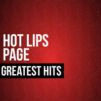 Hot Lips Page - Hot Lips Pages Greatest Hits
