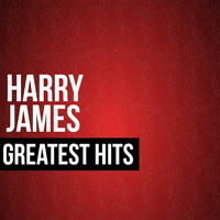 Harry James - Harry James Greatest Hits