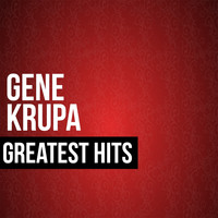 Gene Krupa - Gene Krupa Greatest Hits