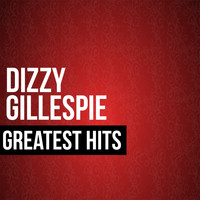 Dizzy Gillespie - Dizzy Gillespie Greatest Hits