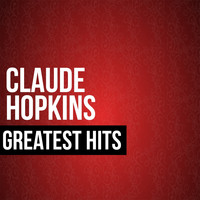 Claude Hopkins - Claude Hopkins Greatest Hits