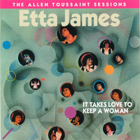 Etta James - It Takes Love to Keep a Woman