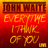 John Waite - Every Time I Think of You (Live) - Single