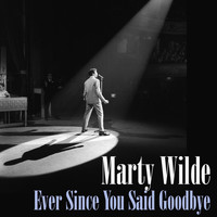 Marty Wilde - Ever Since You Said Goodbye
