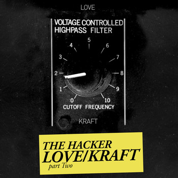 The Hacker - Zone 18: Love/Kraft, Pt. 2