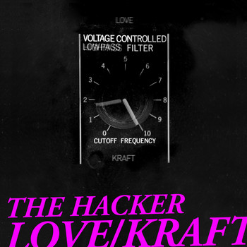 The Hacker - The Hacker - Love/Kraft (Complete Edition)