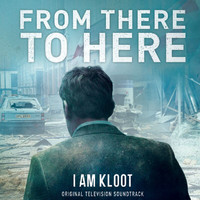 I Am Kloot - From There To Here