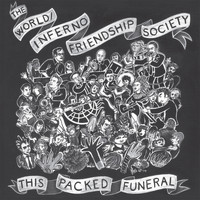 The World/Inferno Friendship Society - This Packed Funeral