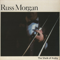 Russ Morgan - The Sheik of Araby
