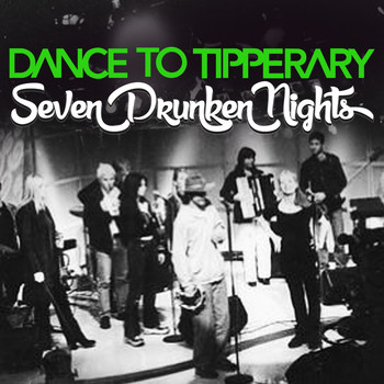 Dance To Tipperary - Seven Drunken Nights