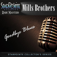 The Mills Brothers - Goodbye Blues