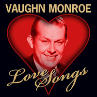 Vaughn Monroe - Love Songs
