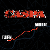 Caspa - Fulham 2 Waterloo