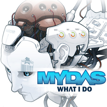 Mydas - What I Do EP