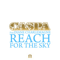 Caspa - Reach for the Sky (feat. Diane Charlemagne)