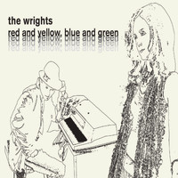 The Wrights - Red And Yellow, Blue And Green