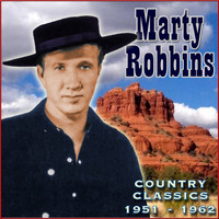Marty Robbins - Country Classics '51-'62