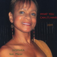 "Xiomara - ""What You Can (t) Have"""