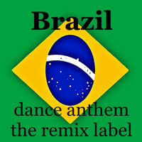 Brazil - Brasil (Instrumental Dance Anthem Mix) - Single