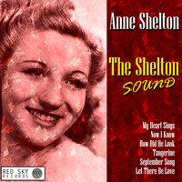 Anne Shelton - The Shelton Sound (Digitally Remastered)