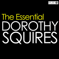 Dorothy Squires - The Essential Dorothy Squires