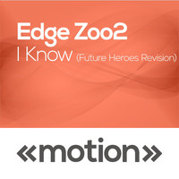 Edge Zoo2 - I Know (Future Heroes Revision)