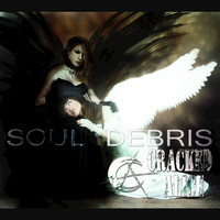 Cracked Alice - Soul Debris - EP
