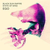 Black Sun Empire, State of Mind - Ego