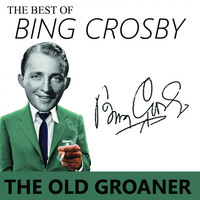 Bing Crosby - The Best of Bing Crosby  - the Old Groaner
