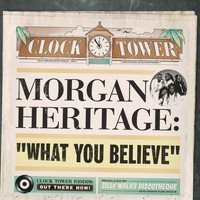 Morgan Heritage - What You Believe