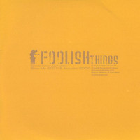 Foolish Things - Special Edition Compilation