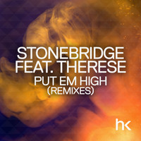 StoneBridge feat. Therese - Put Em High (Remixes)