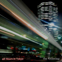 The Offering - 48 Hours In Tokyo