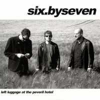 Six by Seven - Left Luggage At The Peveril Hotel