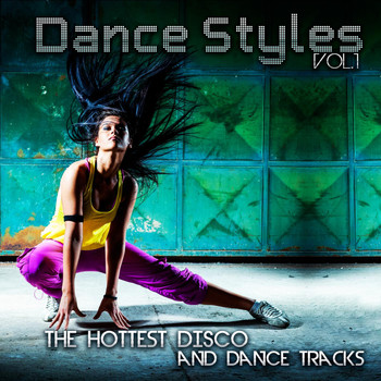 Various Artists - Dance Styles, Vol. 1 (The Hottest Disco and Dance Tracks)