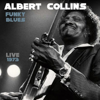 Albert Collins - Funky Blues Live 1973