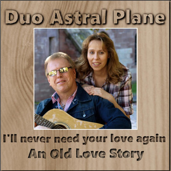 Duo Astral Plane - I'll Never Need Your Love Again