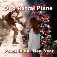 Duo Astral Plane - Peace in Our New Year