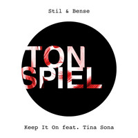 Stil & Bense - Keep It On (feat. Tina Sona)