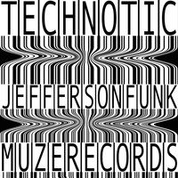 Jefferson Funk - Technotic
