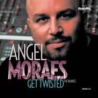 Angel Moraes - Get Twisted