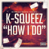 K-Squeez - How I Do