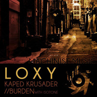 Loxy - Kaped Krusader / Burden
