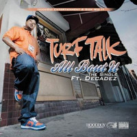 Turf Talk - All Bout U (feat. Decadez) - Single
