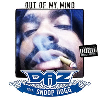 Daz Dillinger - Out of My Mind (feat. Snoop Dogg) - Single