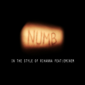 Numb - Numb (In The Style of Rihanna feat. Eminem) - Single
