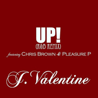 J. Valentine - UP! (R&B Remix) (feat. Chris Brown & Pleasure P) - Single