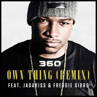 360 - Own Thing (Remix) (feat. Jadakiss & Freddie Gibbs) - Single