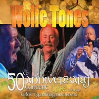 The Wolfe Tones - 50th Anniversary Concert